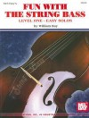 Fun with the String Bass: Level One - Easy Solos - Bill Bay