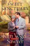 Sweet Sanctuary: A Novel by - Kim Vogel Sawyer