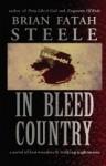 In Bleed Country - Brian Fatah Steele