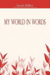 My World in Words - Sarah Miller