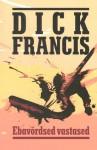 Ebavõrdsed vastased - Dick Francis