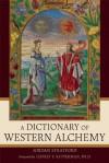 A Dictionary of Western Alchemy - Jordan Stratford, Jeffrey S. Kupperman