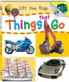 Lift the Flap: Things That Go - Andrew Burgess