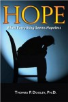Hope: When Everything Seems Hopeless - Thomas P. Dooley