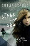 Stone and Spark (The Raleigh Harmon mysteries Book 1) - Sibella Giorello
