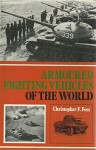 Armoured Fighting Vehicles of the World - Christopher F. Foss