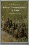 Fifteen Thousand Miles by Stage, Volume 1, 1877-1880 - Carrie Adell Strahorn, Judith Austin