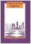 Chess In The Eighties - David Bronstein