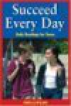 Succeed Every Day: Daily Readings for Teens - Pamela Espeland