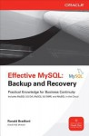 Effective MySQL: Backup and Recovery - Ronald Bradford, Patrick Galbraith
