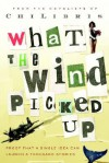 What the Wind Picked Up: Proof that a Single Idea Can Launch a Thousand Stories - Chi Libris