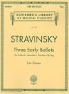 Three Early Ballets (The Firebird, Petrushka, The Rite of Spring): Piano Solo (Schirmer's Library of Musical Classics) - Igor Stravinsky