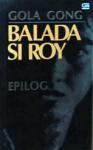 Balada Si Roy 10: Epilog - Gola Gong