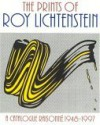 The Prints of Roy Lichtenstein: A Catalogue Raisonne 1948-1997 - Mary L Corlett, Ruth E. Fine