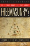 Is it True What They Say About Freemasonry? - S. Brent Morris, Arturo de Hoyos