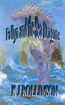 Fallyn and the Sea Dragons: 3rd book of the Fallyn Trilogy (Volume 3) - K J Rollinson