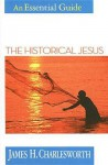 The Historical Jesus: An Essential Guide (Essential Guides) - James H. Charlesworth