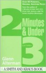 Two Minutes And Under: Even More Original Character Monologues (Two Minutes And Under) - Glenn Alterman