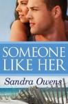 Someone Like Her - Sandra Owens
