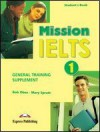 Mission Ielts: 1 /General Training Supplement - Bob Obee, Mary Spratt