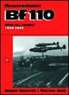 The Messerschmitt Bf110: Over All Fronts 1939 1945 - Holger Nauroth, Werner Held