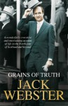 Grains of Truth: Omnibus Edition - Jack Webster