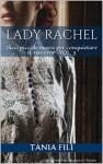 Lady Rachel: Dieci piccole mosse per conquistare il tuo eroe VOL. 3 - Tania Filì