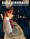 Dara Birnbaum: The Dark Matter of Media Light - Karen Kelly