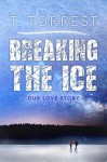 Breaking the Ice - T. Torrest