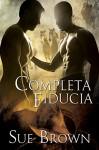 Completa fiducia (Serie Rapporto Mattutino Vol. 2) (Italian Edition) - Sue Brown, Caterina Bolognesi