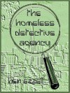 The Homeless Detective Agency - Ben Ezzell