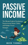 Passive Income: The Proven 10 Methods to Make Over 10k a Month in 90 Days (Top Income Streams, Passive Income, Financial Freedom, Earn Extra Income, Make Money Online) - Mark Thomas