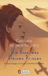 Die Rose Des Kleinen Prinzen - Consuelo de Saint-Exupéry, Barbara Röhl