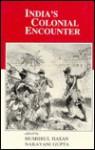 India's Colonial Encounter - Mushirul Hasan