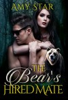 The Bear's Hired Mate: A Paranormal Bear Shifter Romance - Amy Star