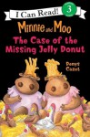 Minnie and Moo: The Case of the Missing Jelly Donut (I Can Read Book 3) - Denys Cazet, Denys Cazet