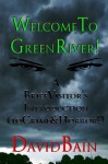 Welcome To Green River! A Brief Visitor's Introduction (to Crime & Horror!) (Green River Crime & Horror) - David Bain