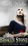 Broken Stone - Kelly Walker