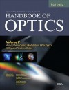 Handbook of Optics, Third Edition Volume V: Atmospheric Optics, Modulators, Fiber Optics, X-Ray and Neutron Optics - Michael Bass, Casimer DeCusatis, Guifang Li, Carolyn MacDonald, Vasudevan Lakshminarayanan, Jay Enoch, Virendra Mahajan, Eric Van Stryland