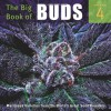 The Big Book of Buds Volume 4: More Marijuana Varieties from the World's Great Seed Breeders - Ed Rosenthal