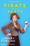 The Only Pirate at the Party - Brooke S. Passey, Lindsey Stirling