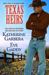 Texas Heirs (Whiskey River Series Book 1) - Katherine Garbera, Eve Gaddy