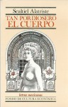 Tan Pordiosero El Cuerpo: (Esperpento) - Sealtiel Alatriste, Victor Manuel Mendiola