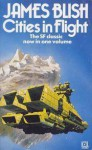 Cities in Flight (Cities in Flight, #1-4) - James Blish