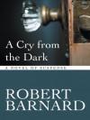 A Cry From The Dark - Robert Barnard