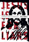 Jesus Is for Liars: A Hypocrite's Guide to Authenticity - Tim Baker