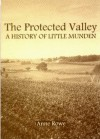 The Protected Valley: A History of Little Munden - Anne Rowe