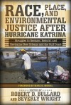 Race, Place, and Environmental Justice After Hurricane Katrina: Struggles to Reclaim, Rebuild, and Revitalize New Orleans and the Gulf Coast - Robert D. Bullard, Beverly Wright