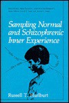 Sampling Normal And Schizophrenic Inner Experience - Russell T. Hurlburt