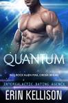 Quantum: Red Rock Alien Mail Order Brides 1 (Intergalactic Dating Agency) - Erin Kellison